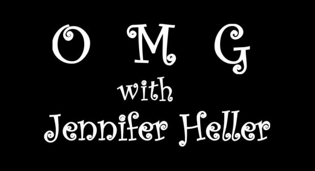 OMG with Jennifer Heller